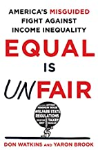 Equal Is Unfair: America's Misguided Fight…