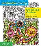 Zendoodle Coloring: Enchanting Gardens:…