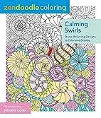Zendoodle Coloring: Calming Swirls:…