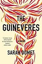 The Guineveres: A Novel by Sarah Domet