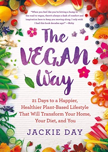 the-vegan-way-21-days-to-a-happier-healthier-plant-based-lifestyle-that-will-transform-your-home-your-diet-and-you