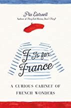 F Is for France: A Curious Cabinet of French…