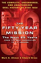 The Fifty-Year Mission: The Next 25 Years:…
