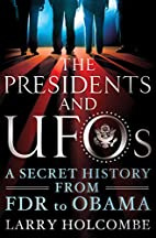 The Presidents and UFOs: A Secret History…