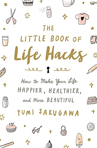 the-little-book-of-life-hacks-how-to-make-your-life-happier-healthier-and-more-beautiful