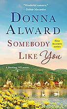 Somebody Like You: A Darling, VT Novel by…