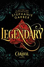 Legendary: A Caraval Novel by Stephanie…