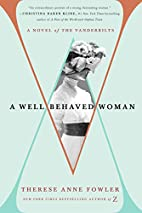 A Well-Behaved Woman: A Novel of the…