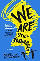 We Are Still Tornadoes: A Novel by Michael…