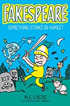 Fakespeare: Something Stinks in Hamlet by…