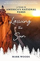 Lassoing the Sun: A Year in America's…