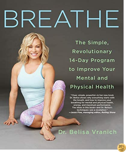 TBreathe: The Simple, Revolutionary 14-Day Program to Improve Your Mental and Physical Health