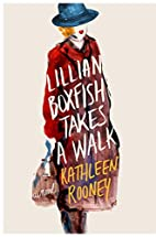 Lillian Boxfish Takes a Walk: A Novel by…