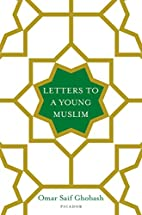Letters to a Young Muslim by Omar Saif…