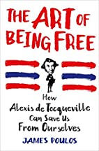The Art of Being Free: How Alexis de…
