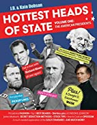 Hottest Heads of State: Volume 1: The…
