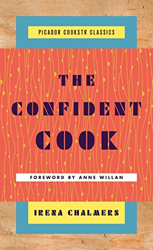 the-confident-cook-basic-recipes-and-how-to-build-on-them-picador-cookstr-classics
