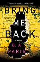 Bring Me Back: A Novel by B. A. Paris