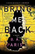 Bring Me Back by B A Paris