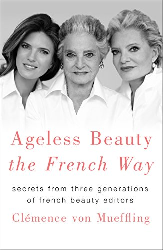 ageless-beauty-the-french-way-secrets-from-three-generations-of-french-beauty-editors