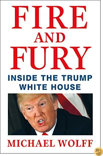TFire and Fury: Inside the Trump White House