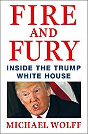 Fire and Fury: Inside the Trump White House…