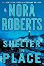 Shelter in Place - Nora Roberts