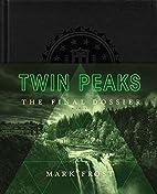 Twin Peaks: The Final Dossier [Twin Peaks…