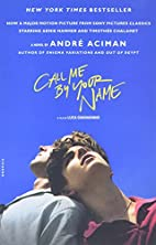 Call Me by Your Name: A Novel by Andre…