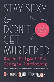 Stay Sexy & Don't Get Murdered: The…