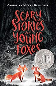 Scary Stories for Young Foxes by Christian…