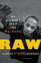 Raw: My Journey into the Wu-Tang by Lamont…