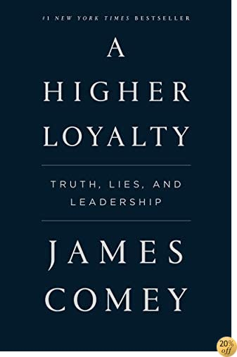 TA Higher Loyalty: Truth, Lies, and Leadership