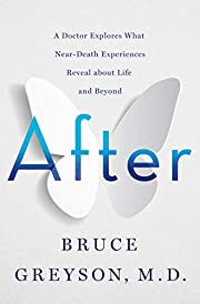 After: A Doctor Explores What Near-Death…