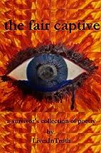 the fair captive: a survivor's…