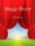Stage-Door by Jeremy Lee