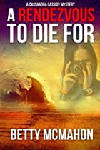 A Rendezvous To Die For by Betty Mcmahon