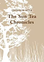 The Sun Tea Chronicles by Quinton Blue