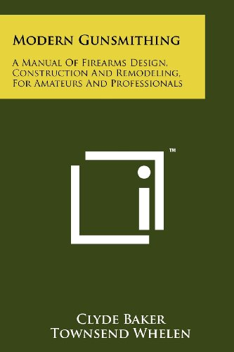 modern-gunsmithing-a-manual-of-firearms-design-construction-and-remodeling-for-amateurs-and-professionals