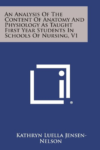 an-analysis-of-the-content-of-anatomy-and-physiology-as-taught-first-year-students-in-schools-of-nursing-v1