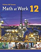 Math at Work 12 Student Edition by Steve…