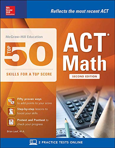 mcgraw-hill-education-top-50-act-math-skills-for-a-top-score-second-edition-mcgraw-hill-education-top-50-skills-for-a-top-score
