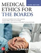 Medical Ethics for the Boards, Third Edition…