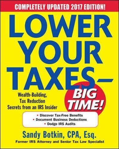 lower-your-taxes-big-time-2017-2018-edition-wealth-building-tax-reduction-secrets-from-an-irs-insider