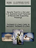 LONG, THOMAS G: Security Trust Co v. De Land U.S. Supreme Court Transcript of Record with Supporting Pleadings