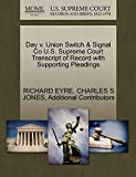 EYRE, RICHARD: Day v. Union Switch & Signal Co U.S. Supreme Court Transcript of Record with Supporting Pleadings