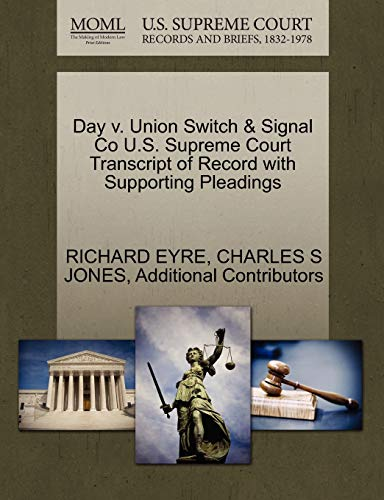 day-v-union-switch-signal-co-us-supreme-court-transcript-of-record-with-supporting-pleadings