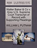 PUTNAM, WILLIAM L: Walter Baker & Co v. Gray U.S. Supreme Court Transcript of Record with Supporting Pleadings