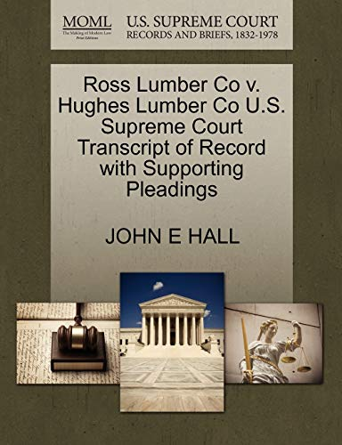 ross-lumber-co-v-hughes-lumber-co-us-supreme-court-transcript-of-record-with-supporting-pleadings