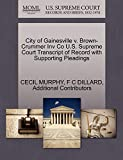 MURPHY, CECIL: City of Gainesville v. Brown-Crummer Inv Co U.S. Supreme Court Transcript of Record with Supporting Pleadings